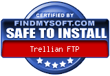Trellian FTP has been found SAFE TO INSTALL on any computer.