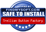 Trellian Button Factory 3 has been found SAFE TO INSTALL on any computer.