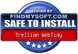 Trellian WebTidy has been found SAFE TO INSTALL on any computer.